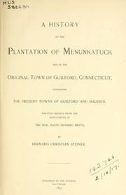 A history of the plantation of Menunkatuck and of the original town of Guilford, Connecticut by Steiner, Bernard Christian, Bernard C. Steiner