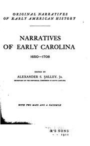 Narratives of early Carolina, 1650-1708 by A. S. Salley