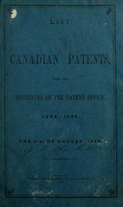 List of Canadian patents from the beginning of the Patent Office, June, 1824, to the 31st of August, 1872 PDF
