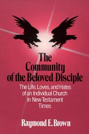 The community of the beloved disciple by Raymond Edward Brown