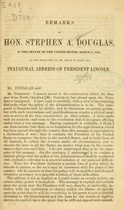 Remarks of the Hon. Stephen A. Douglas, in the Senate of the United States, March 6, 1861, on the resolution of Mr. Dixon to print the inaugural address of President Lincoln PDF