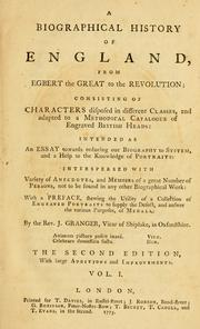 A biographical history of England, from Egbert the Great to the revolution by James Granger
