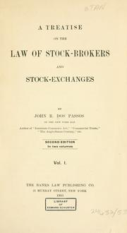 A treatise on the law of stock-brokers and stock-exchanges by John R. Dos Passos