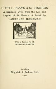 Little plays of St. Francis by Laurence Housman