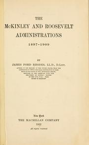 The McKinley and Roosevelt administrations, 1897-1909 by Rhodes, James Ford
