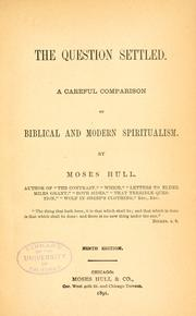 The question settled by Moses Hull