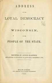Address by the loyal democracy of Wisconsin.