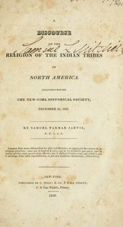 A discourse on the religion of the Indian tribes of North America by Samuel F. Jarvis