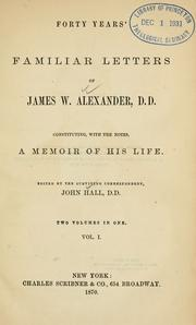 Cover of: Forty years' familiar letters of James W. Alexander by Alexander, James W.