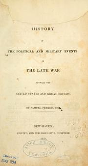 A history of the political and military events of the late war between the United States and Great Britain PDF