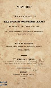 Memoirs of the campaign of the North Western Army of the United States, A.D. 1812 by Hull, William