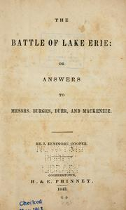 The battle of Lake Erie, or, Answers to Messrs. Burges, Duer, and Mackenzie by James Fenimore Cooper