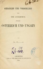 Gedanken und Vorschl©·age ©·uber eine Ausgleichung zwischen ©·Osterreich und Ungarn.