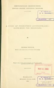 A study of prehistoric anthropology by Wilson, Thomas