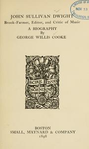 John Sullivan Dwight, Brook-farmer, editor, and critic of music by George Willis Cooke