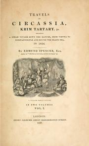 Travels in Circassia, Krim-tartary, &c by Edmund Spencer