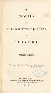 An inquiry into the Scriptural views of slavery by Albert Barnes