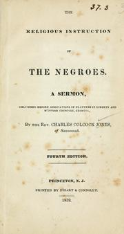 The religious instruction of the Negroes by Charles Colcock Jones