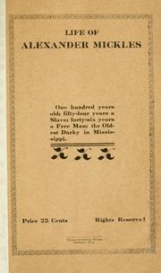 Cover of: Life of Alexander Mickles, on hundred years old by Alexander Mickles
