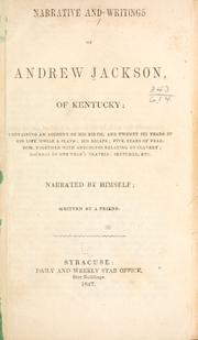 Cover of: Narrative and writings of Andrew Jackson, of Kentucky by Jackson, Andrew