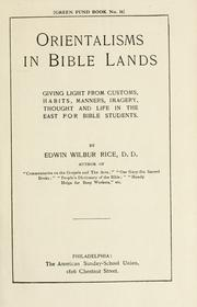 Orientalisms in Bible lands by Rice, Edwin Wilbur