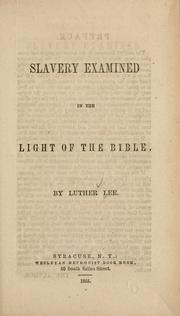 Slavery examined in the light of the Bible by Luther Lee