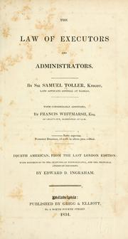 The law of executors and administrators by Toller, Samuel Sir