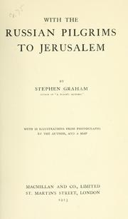 With the Russian pilgrims to Jerusalem by Graham, Stephen, Stephen Graham