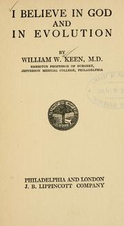 I believe in God and in evolution by William W. Keen