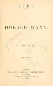 Life of Horace Mann by Mary Tyler Peabody Mann