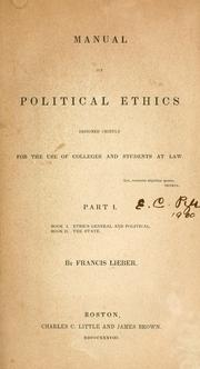 Manual of political ethics by Francis Lieber