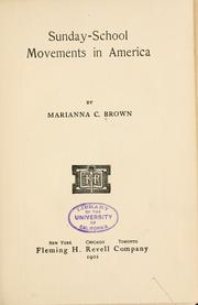 Sunday-school movements in America by Marianna C. Brown