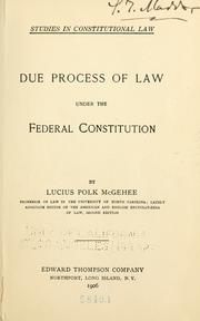 Due process of law under the federal Constitution by Lucius Polk McGehee
