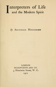 Interpreters of life and the modern spirit by Henderson, Archibald