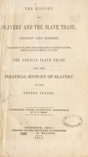 The history of slavery and the slave trade, ancient and modern by William O. Blake