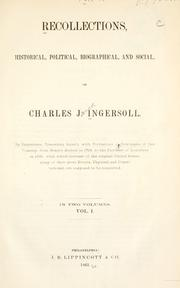 Recollections, historical, political, biographical, and social, of Charles J. Ingersoll by Charles Jared Ingersoll