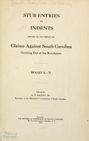 Stub entries to indents issued in payment of claims against South Carolina growing out of the Revolution by South Carolina. Treasury.