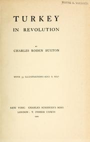 Turkey in revolution by Charles Roden Buxton