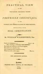 A practical view of the prevailing religious system of professed Christians by William Wilberforce