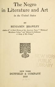 The negro in literature and art in the United States by Brawley, Benjamin Griffith