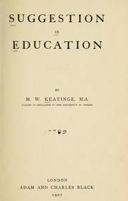 Suggestion in education by M. W. Keatinge