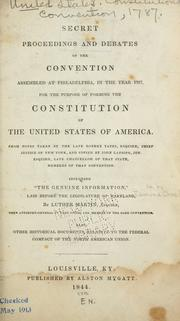 Secret proceedings and debates of the convention assembled at Philadelphia, in the year 1787 PDF