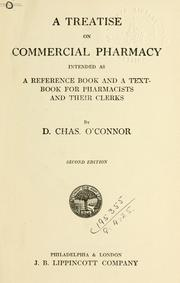 A treatise on commercial pharmacy by D. Chas O&#39;Connor