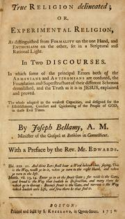 True religion delineated, or, Experimental religion by Joseph Bellamy