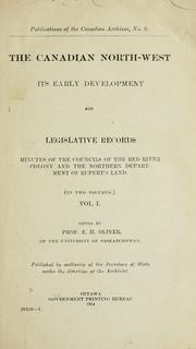 The Canadian North-west, its early development and legislative records by Edmund Henry Oliver