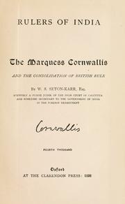 The Marquess Cornwallis and the consolidation of British rule by W. S. Seton-Karr