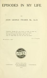 Episodes in My Life John George Fraser