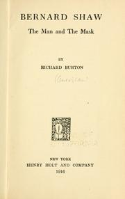 Bernard Shaw, the man and the mask by Burton, Richard