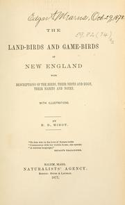 The land-birds and game-birds of New England by Henry Davis Minot