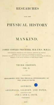 Researches into the physical history of mankind by Prichard, James Cowles